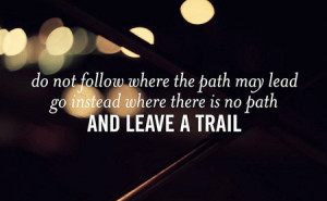 do not follow leave a trail