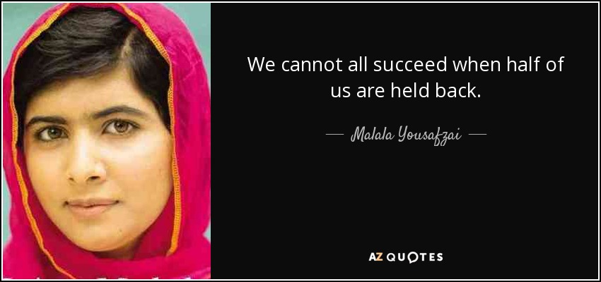 quote-we-cannot-all-succeed-when-half-of-us-are-held-back-malala-yousafzai-59-1-0176